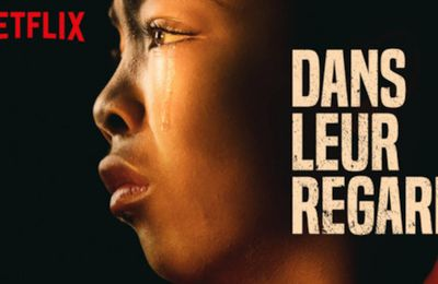 Dans leur regard / When they see us – Ava DuVernay – 2019 (TV)