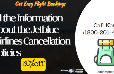 Get a Scoop of All the Information About the Jetblue Alirlines Cancellation Policies