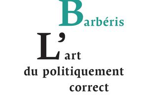 L'art du politiquement correct (Isabelle Barbéris, PUF) version 1