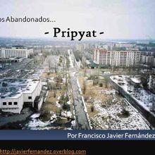 Pripyat: La ciudad intoxicada. Por Javier Fernández