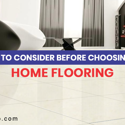 Things to Consider Before Choosing Your Home Flooring