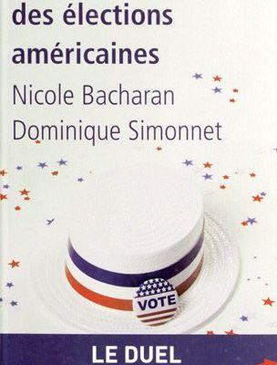 Le guide des élections américaines - Nicole Bacharan et Dominique Simonnet