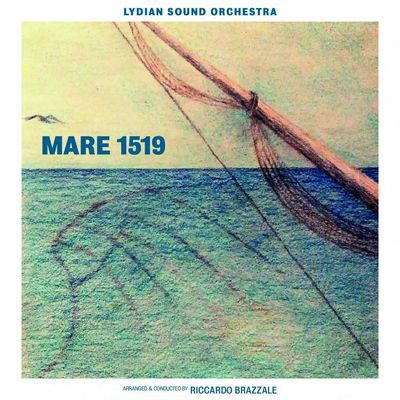 Lydian Sound Orchestra - Mare 1519 (2019)