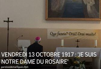 VENDREDI 13 OCTOBRE 1917 : 'JE SUIS NOTRE DAME DU ROSAIRE'