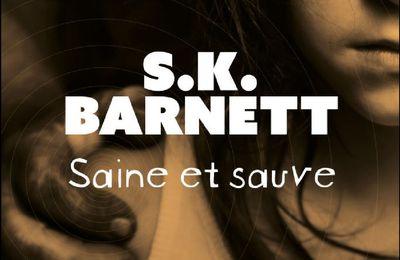 *SAINE ET SAUVE* S.K. Barnett* Guy Saint-Jean Éditeur* par Lynda Massicotte*