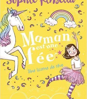 Maman est une fée, tome 3 : Une licorne de rêve