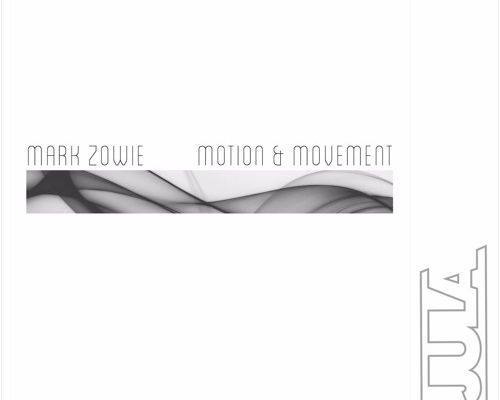 Mark Zowie - Motion & Movement (Original)