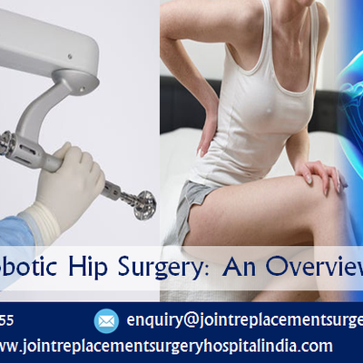 Availing Economical Robotic Hip surgery at the Top Rated hospitals of India