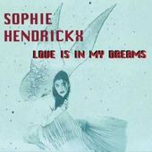 Sophie Hendrickx - Love Is In My Dreams (Final Mix)
