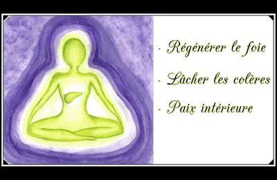 Méditation guidée - régénérer le foie, lâcher les colères, développer la paix intérieure