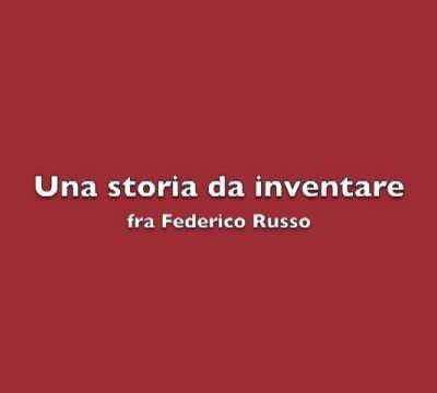 fra Federico Russo - Una storia da inventare