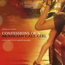 Confessions of a brazilian call girl [Film Bresil]