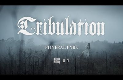 "VIDEO - Nouveau clip de TRIBULATION ""Funeral Pyre"""