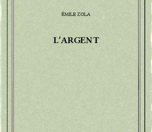 Les Rougon-Macquart, tome 18 : L'argent d'Emile Zola
