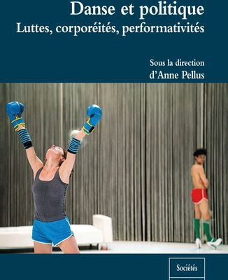 Danse et politique. Luttes, corporéités, performativités