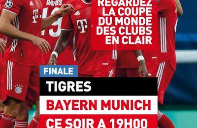 Bayern Munich / Tigres Monterrey (Finale de la Coupe du monde des Clubs) jeudi sur la chaîne l'Equipe