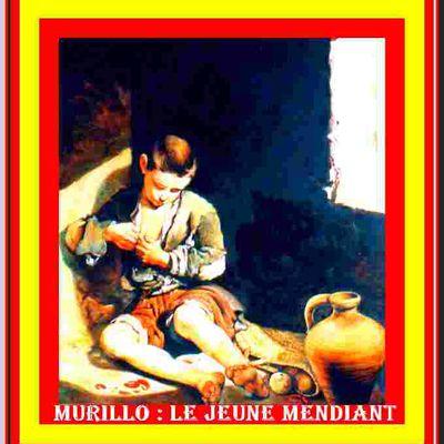 LES GENIES ESPAGNOLES (67) BARTOLOME ESTEBAN MURILLO : LE JEUNE MENDIANT