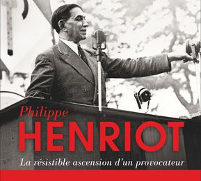Philippe Henriot : La résistible ascension d'un provocateur