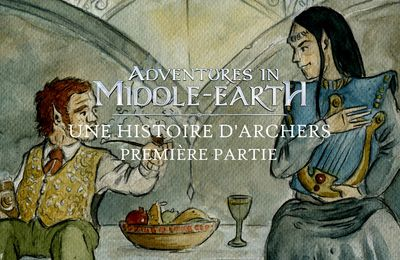 CR Adventures in Middle-Earth : Une histoire d'archers (01)