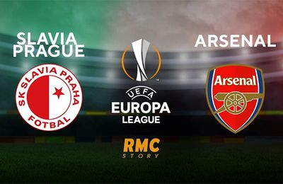 Slavia Prague - Arsenal en UEFA Europa League en direct sur RMC STORY