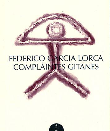 F. Garcia Lorca - Complaintes gitanes- Romancero Gitano : Fiche de lecture détaillée par poème.
