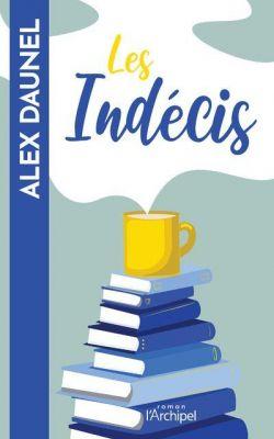 Livre : Les indécis d'Axel Daunel des éditions L'Archipel