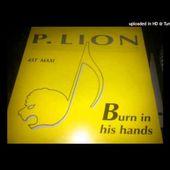P LION - BURN IN HIS HANDS