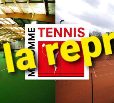 REPRISE TENNIS !