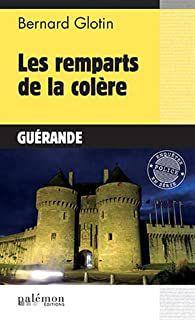 Guérande : Les remparts de la colère, un ouvrage de Bernard Glotin