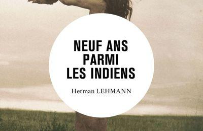 Neuf ans parmi les indiens - Herman LEHMANN