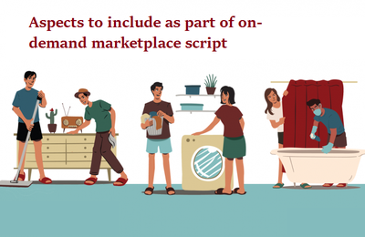 Aspects to include as part of on-demand marketplace script