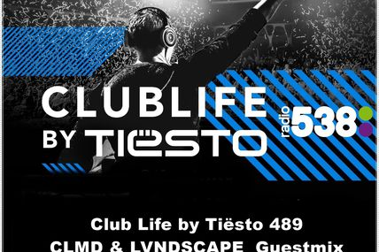 Club Life by Tiësto 489 - CLMD & LVNDSCAPE Guestmix - August 12, 2016