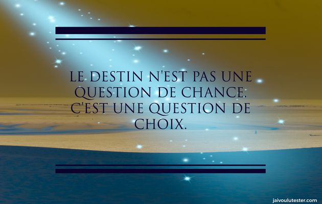 ... 2 minutes de citations positives sur le Destin