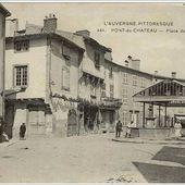 Il était une fois l'Auvergne:Pont du Château - L'Auvergne Vue par Papou Poustache
