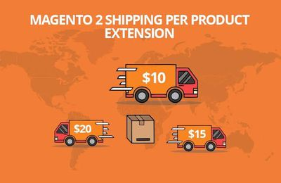 Everything You Wish To Know About Shipping Price Per Product Magento 2 Extension