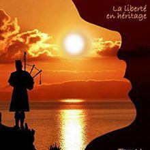 Flower of Scotland - La liberté en héritage, Tome 1: L'héritière de Sophie Damge