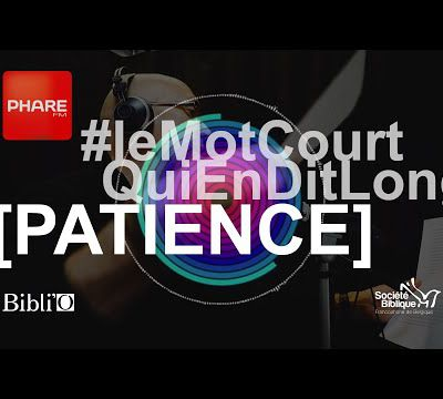 Le mot court qui en dit long [PATIENCE]