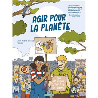 Agir pour la planète, Jean-Michel Billioud, Wouzit, Casterman, 2021