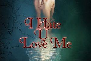 I Hate U Love Me tome 1 de Tessa LL WOLF