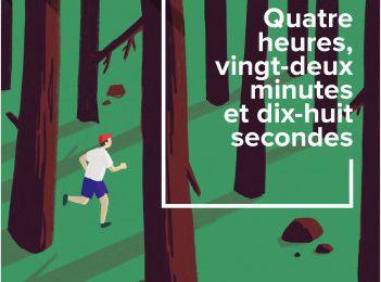 Quatre heures, vingt-deux minutes et dix-huit secondes