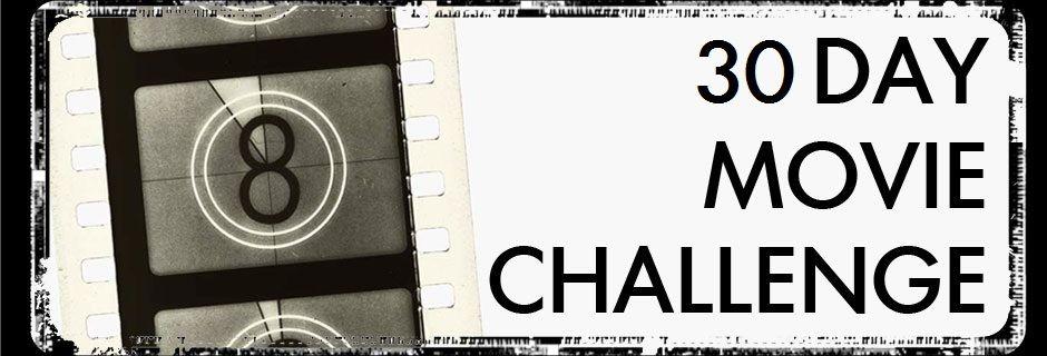 Cinéma / 30 Days Movie Challenge