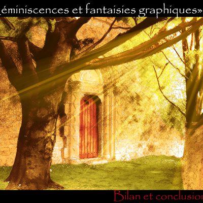 """""""Réminiscences et fantaisises graphiques"""" bilans et conclusions..."""