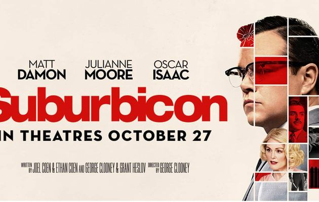 BIENVENUE À SUBURBICON de George Clooney [critique]