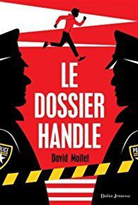 Le dossier Handle / David Moitet. - Didier Jeunesse