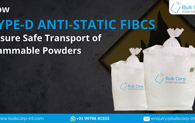 How Type D Anti-Static FIBCs Ensure Safe Transport of Flammable Powders