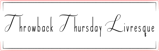 Throwback Thursday Livresque (n°18)