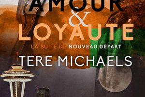 Faith, Love, & Devotion tome 2 : Amour & Loyauté de Tere MICHAELS