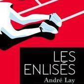 Les enlisés d'André Lay