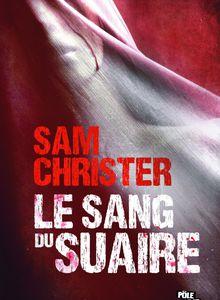Le Sang du Suaire de Sam Christer
