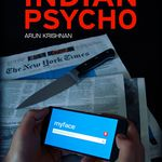 Indian psycho, d'Arun Krishnan